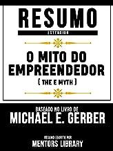 O Mito Do Empreendedor (The E Myth) - Baseado No Livro De Michael E. Gerber