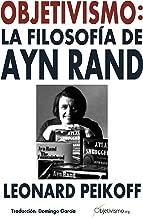 Objetivismo: La Filosofía de Ayn Rand (Spanish Edition)