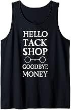 Equestrian Horse Lover Hello Tack Shop Goodbye Money Tank Top