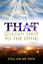 THAT Golden Shot to the Mind Part 2: Heaven and Hell or Accessory Phenomena on the Path