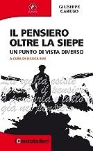 Il pensiero oltre la siepe: Un punto di vista diverso (Italian Edition)