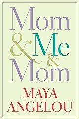 Mom & Me & Mom Kindle Edition