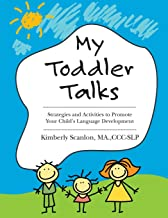 Download My Toddler Talks: Strategies and Activities to Promote Your Child's Language Development PDF