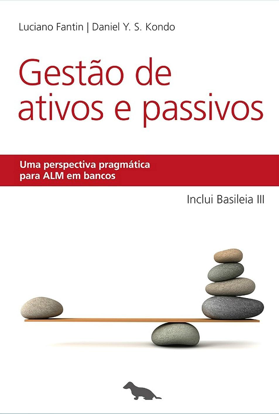 常習者抱擁変わるGest?o de Ativos e Passivos: Uma perspectiva pragmática para ALM em bancos (Portuguese Edition)