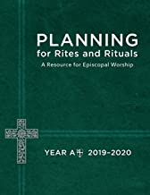 Planning for Rites and Rituals: A Resource for Episcopal Worship- Year A, 2019-2020