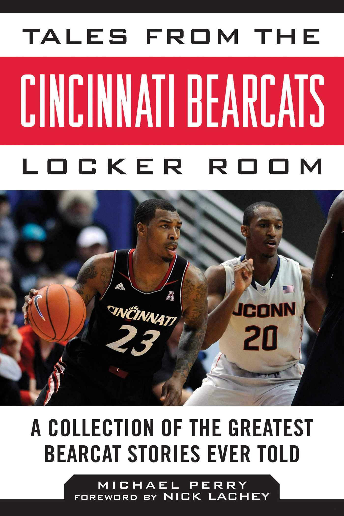 Download Tales From The Cincinnati Bearcats Locker Room: A Collection Of The Greatest Bearcat Stories Ever Told (Tales From The Team) 