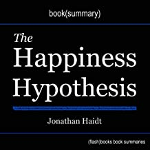 The Happiness Hypothesis by Jonathan Haidt - Book Summary