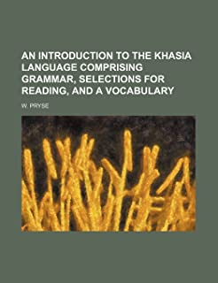 An Introduction to the Khasia Language Comprising Grammar, Selections for Reading, and a Vocabulary