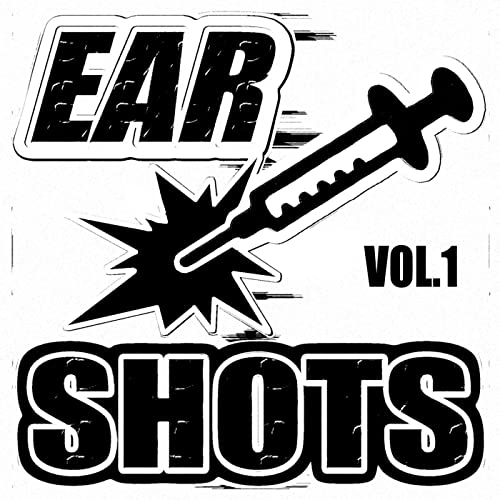 Ear Shots Vol 1