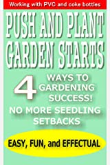 Push and Plant Garden Starts Kindle Edition