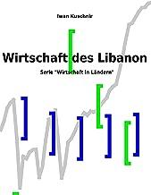 Wirtschaft des Libanon (Wirtschaft in Ländern 135) (German Edition)