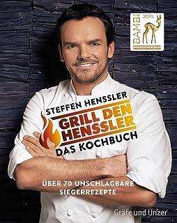 Grill den Henssler - Das Kochbuch: Über 70 unschlagbare Sie