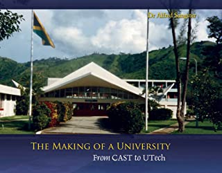 The Making of a University: From CAST to UTech