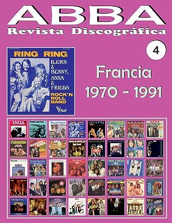 ABBA - Revista Discográfica Nº 4 - Francia (1970 - 1991): Discografía editada por Vogue, Melba, Polydor, SAVA... - Guía a Todo Color.