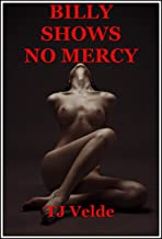 Billy Shows No Mercy (Rough Spanking, Flogging, and Restraint): A Tale of Wife Bondage and Discipline (Arousing Restraint Book 27) (English Edition)