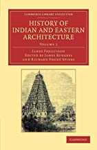 History of Indian and Eastern Architecture: Volume 1 (Cambridge Library Collection - Art and Architecture)
