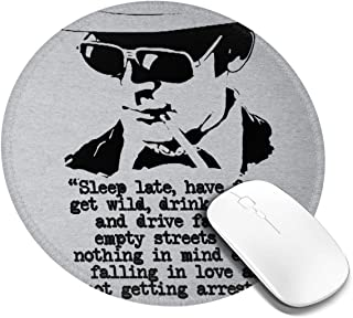 Hunter S Thompson Quote Sleep Late Have Fun Customized Designs Non-Slip Rubber Base Gaming Mouse Pads for Mac,7.9x7.9 in, ...