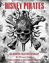 Disney Pirates: The Definitive Collector s Anthology: Ninety years of pirates in Disney feature films, television shows, and parks. (Disney Editions Deluxe)
