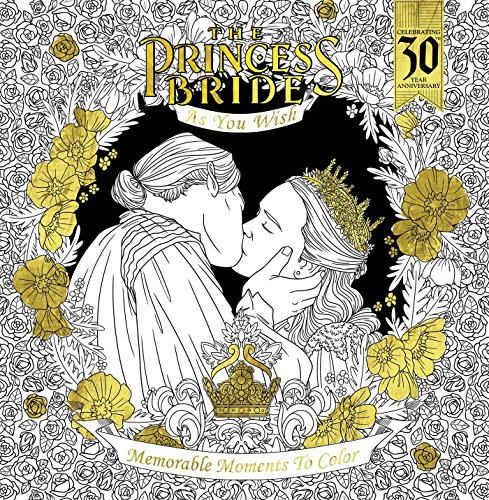 The Princess Bride: As You Wish: Memorable Quotes to Color