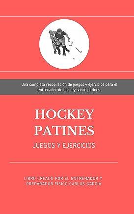 Hockey Patines: Juegos y Ejercicios de entrenamiento (Spanish Edition)
