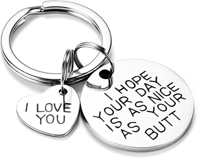 I Hope Your Day is As Nice As Your Butt,Boyfriend Keychain