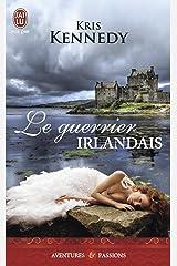 Le guerrier irlandais (French Edition) Kindle Edition