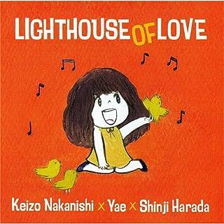 LIGHT HOUSE OF LOVE