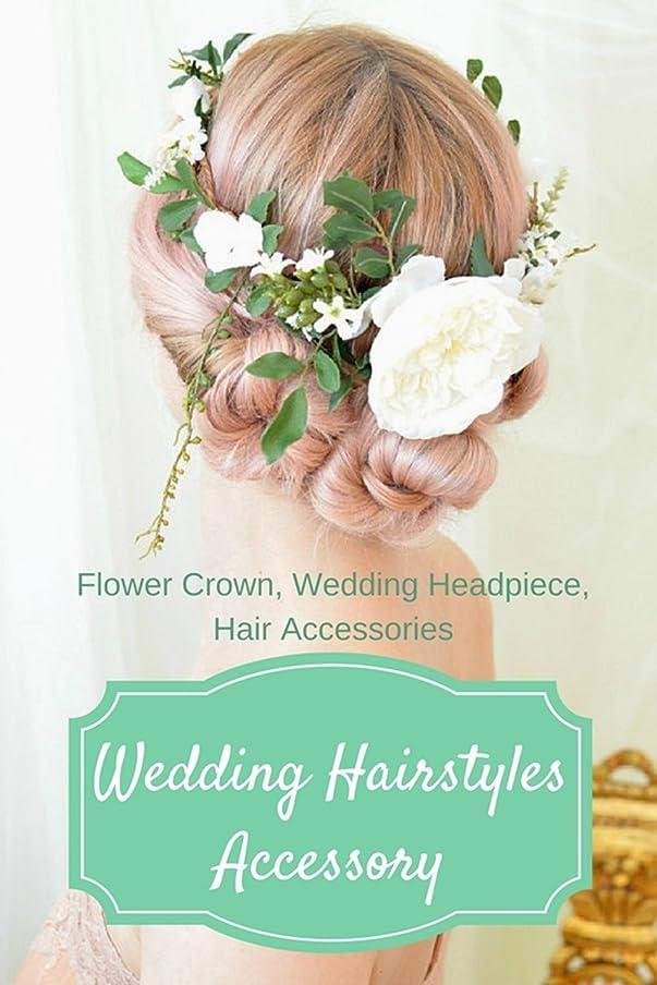 平日精神的に確執Wedding Hairstyles Accessory: Flower Crown, Wedding Headpiece, Hair Accessories (English Edition)