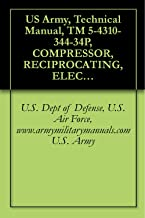 US Army, Technical Manual, TM 5-4310-344-34P, COMPRESSOR, RECIPROCATING, ELECTRIC MOTOR D 4 CFM; 3,000 PSI, (STEWART WARNER MODEL 12010A), (FSN 4310-196-16, military manauals, special forces