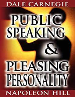 Public Speaking by Dale Carnegie (the author of How to Win Friends & Influence People) & Pleasing Personality by Napoleon ...