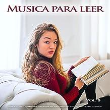 Musica para leer: Música relajante para estudiar, concentración, alivio del estrés, ansiedad, meditación y relajación, Vol. 8