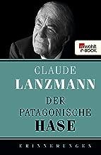 Der patagonische Hase: Erinnerungen (German Edition)