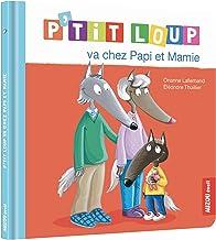 P'tit Loup : P'tit Loup va chez Papi et Mamie (MON ALBUM P'TIT LOUP)