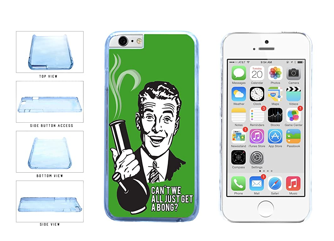 Funny Comic Can't We All Just Get A Bong Clear Plastic Phone Case Back Cover Apple iPhone 6 Plus and iPhone 6s Plus (5.5 inches screen) includes BleuReign(TM) Cloth and Warranty Label