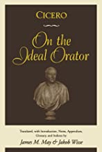Cicero: On the Ideal Orator