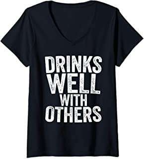Womens Drinks Well With Others T-Shirt Drinking Gift Shirt V-Neck T-Shirt