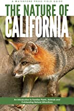 The Nature of California: An Introduction to Familiar Plants, Animals & Outstanding Natural Attractions (Field Guides)
