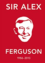 The Alex Ferguson Quote Book: The Greatest Manager in His Own Words (English Edition)