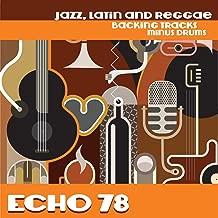 Jazz, Latin and Reggae Backing Tracks minus drums