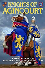 Knights of Agincourt: A Roll of Honour