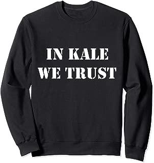 In Kale We Trust Tee Vegan Vegetarian Animal Lover Gift Sweatshirt