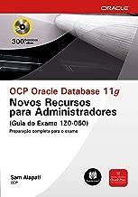 OCP Oracle Database 11g. Novos Recursos Para Administradores. Guia do Exame 1Z0-050 (Em Portuguese do Brasil)