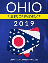 Ohio Rules of Evidence 2019: Complete Rules as Revised through July 1, 2018 (Ohio Codes)