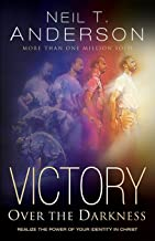 Victory Over the Darkness: Realize The Power Of Your Identity In Christ PDF