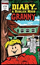 Diary of a Roblox Noob: Granny (Roblox Book 1)