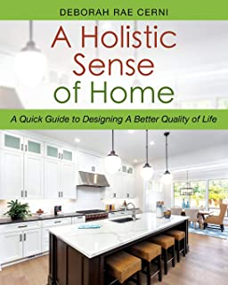A Holistic Sense of Home: A Quick Guide to Designing A Better Quality of Life