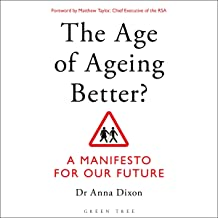 The Age of Ageing Better?: A Manifesto for Our Future