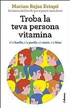 Troba la teva persona vitamina (NO FICCIÓ COLUMNA) (Catalan Edition)