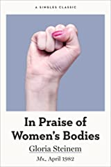 In Praise of Women's Bodies (Singles Classic) Kindle Edition