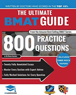 The Ultimate BMAT Guide: 800 Practice Questions: Fully Worked Solutions, Time Saving Techniques, Score Boosting Strategies...